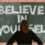 Believe in Yourself, Remove Your Ego